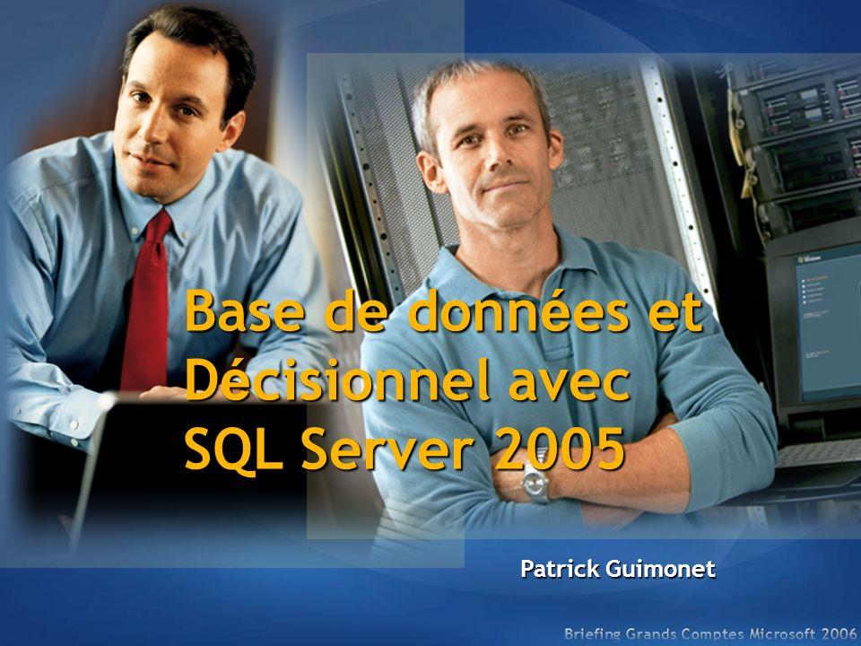 Base de donn é es et D é cisionnel avec SQL Server 2005 Patrick Guimonet