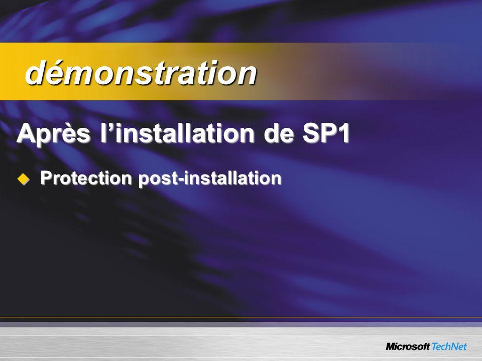 Après linstallation de SP1 Protection post-installation Protection post-installation démonstration démonstration