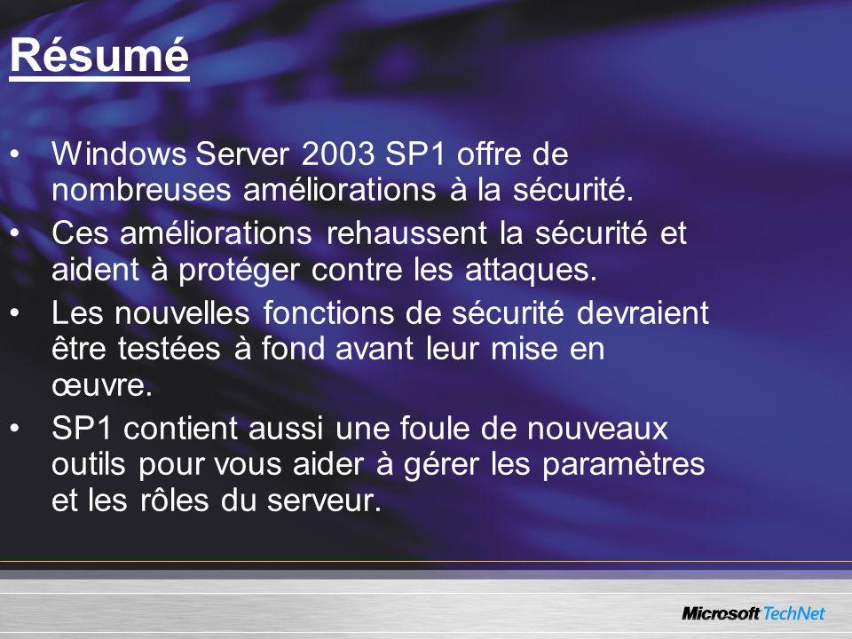 Résumé Windows Server 2003 SP1 offre de nombreuses améliorations à la sécurité.