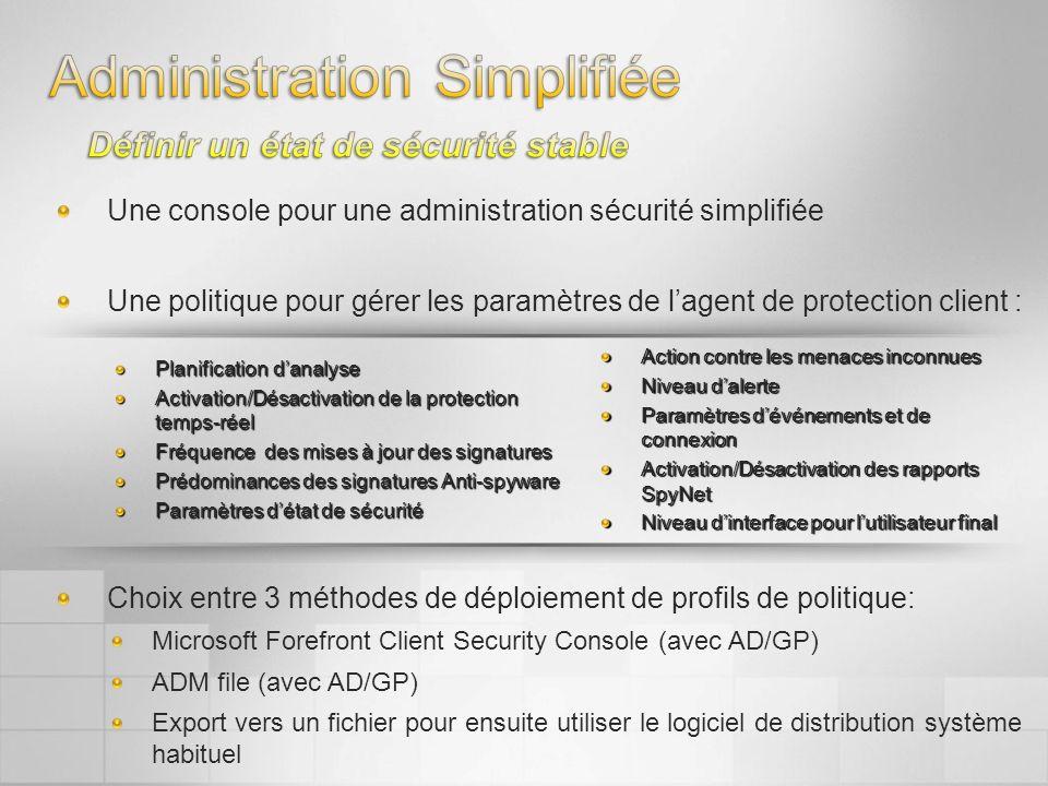 Une console pour une administration sécurité simplifiée Une politique pour gérer les paramètres de lagent de protection client : Choix entre 3 méthode