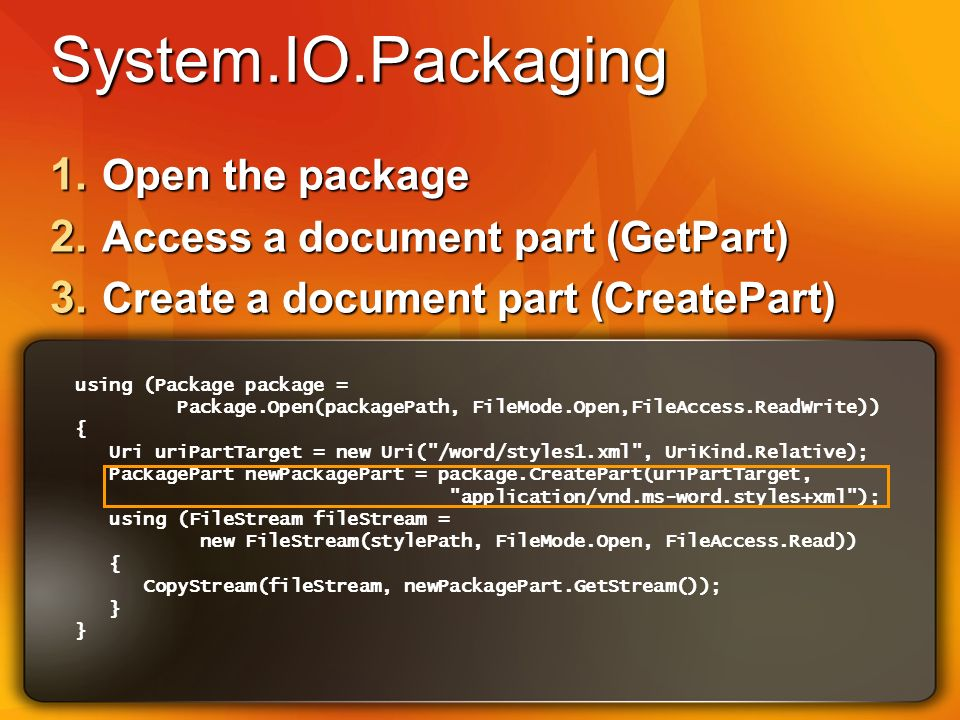 System.IO.Packaging using (Package package = Package.Open(packagePath, FileMode.Open,FileAccess.ReadWrite)) { Uri uriPartTarget = new Uri(