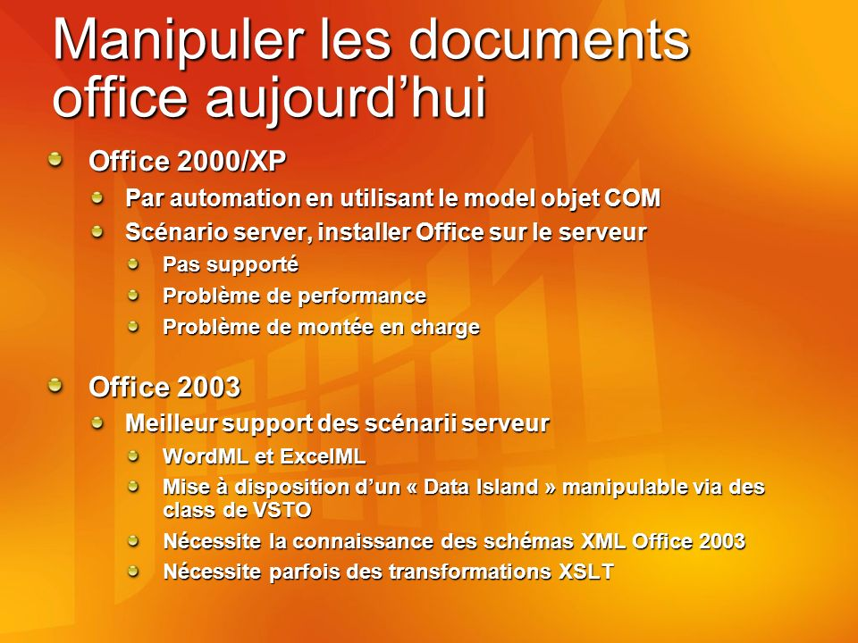Manipuler les documents office aujourdhui Office 2000/XP Par automation en utilisant le model objet COM Scénario server, installer Office sur le serve