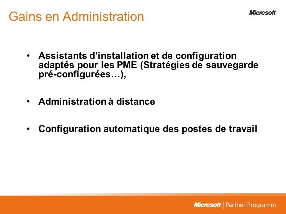 Gains en Administration Assistants dinstallation et de configuration adaptés pour les PME (Stratégies de sauvegarde pré-configurées…), Administration