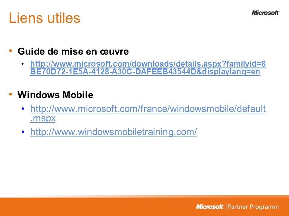 Liens utiles Guide de mise en œuvre http://www.microsoft.com/downloads/details.aspx?familyid=8 BE70D72-1E5A-4128-A30C-DAFEEB43544D&displaylang=enhttp: