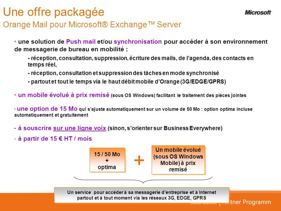 Une offre packagée Orange Mail pour Microsoft® Exchange Server une solution de Push mail et/ou synchronisation pour accéder à son environnement de mes