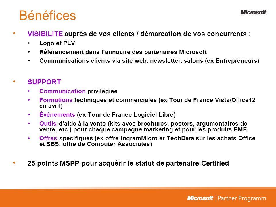 Bénéfices VISIBILITE auprès de vos clients / démarcation de vos concurrents : Logo et PLV Référencement dans lannuaire des partenaires Microsoft Commu