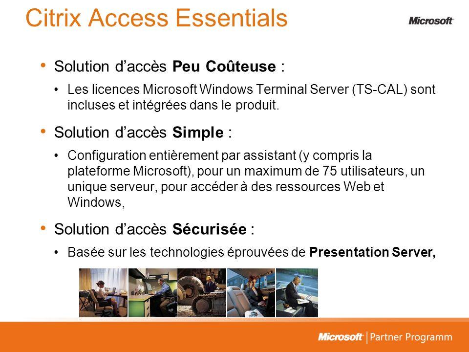 Citrix Access Essentials Solution daccès Peu Coûteuse : Les licences Microsoft Windows Terminal Server (TS-CAL) sont incluses et intégrées dans le pro