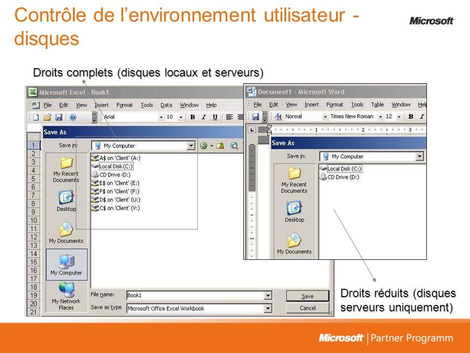 Contrôle de lenvironnement utilisateur - disques Droits complets (disques locaux et serveurs) Droits réduits (disques serveurs uniquement)