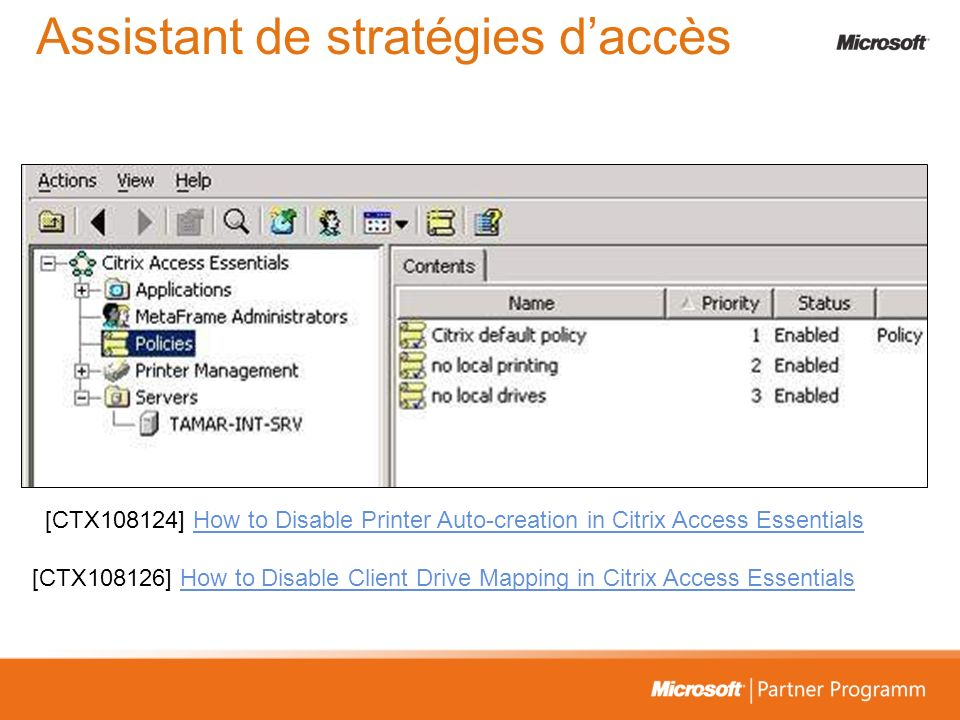 Assistant de stratégies daccès [CTX108124] How to Disable Printer Auto-creation in Citrix Access EssentialsHow to Disable Printer Auto-creation in Citrix Access Essentials [CTX108126] How to Disable Client Drive Mapping in Citrix Access EssentialsHow to Disable Client Drive Mapping in Citrix Access Essentials