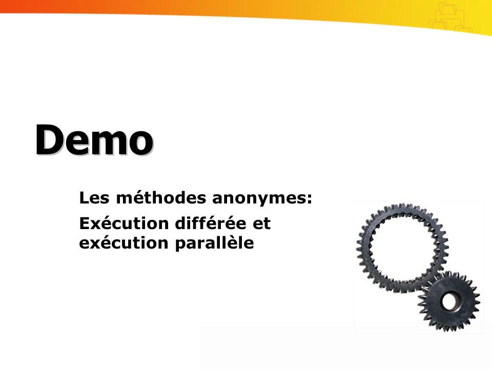 Les méthodes anonymes: Exécution différée et exécution parallèle Demo