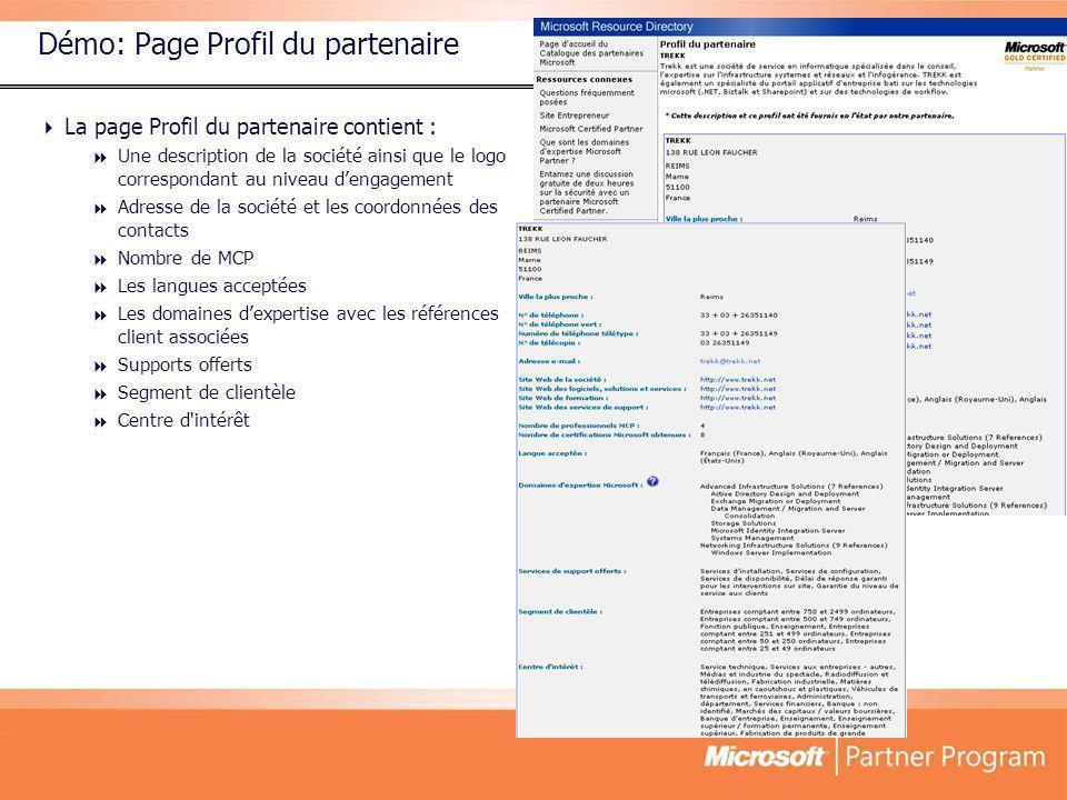 Démo: Page Profil du partenaire La page Profil du partenaire contient : Une description de la société ainsi que le logo correspondant au niveau dengag