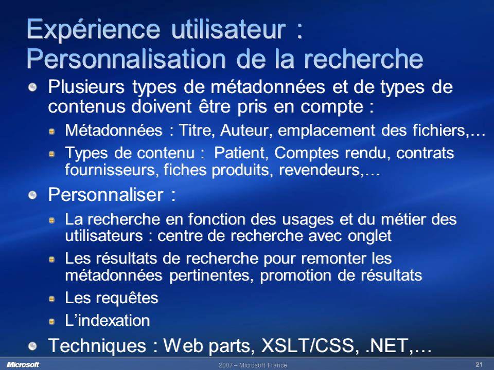 2007 – Microsoft France 21 Plusieurs types de métadonnées et de types de contenus doivent être pris en compte : Métadonnées : Titre, Auteur, emplaceme