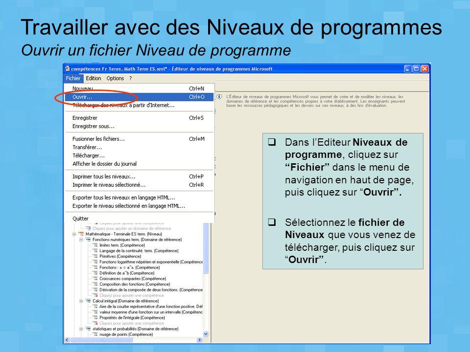 Travailler avec des Niveaux de programmes Ouvrir un fichier Niveau de programme Dans lEditeur Niveaux de programme, cliquez sur Fichier dans le menu d