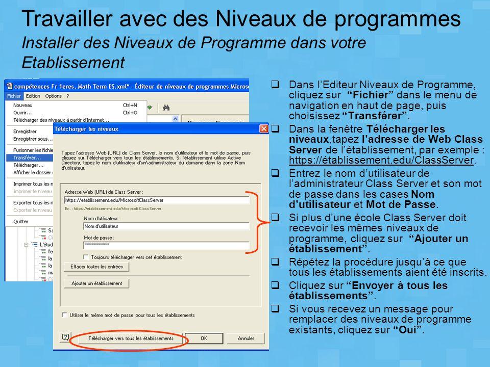 Dans lEditeur Niveaux de Programme, cliquez sur Fichier dans le menu de navigation en haut de page, puis choisissez Transférer. Dans la fenêtre Téléch