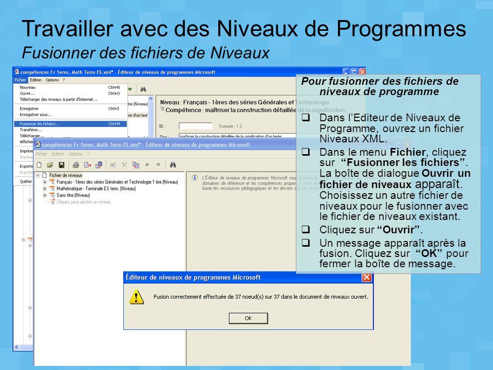 Travailler avec des Niveaux de Programmes Fusionner des fichiers de Niveaux Pour fusionner des fichiers de niveaux de programme Dans lEditeur de Nivea