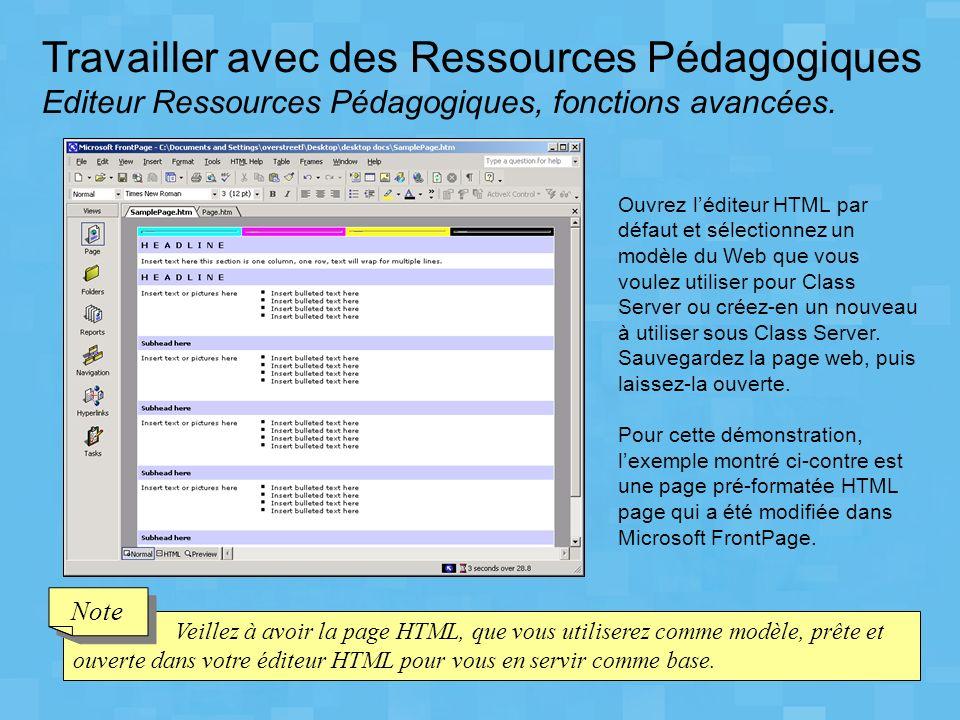 Travailler avec des Ressources Pédagogiques Editeur Ressources Pédagogiques, fonctions avancées. Veillez à avoir la page HTML, que vous utiliserez com