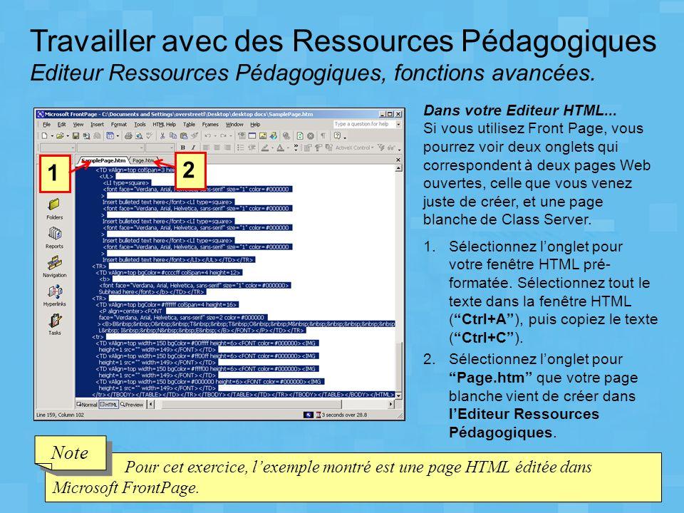 Travailler avec des Ressources Pédagogiques Editeur Ressources Pédagogiques, fonctions avancées. Pour cet exercice, lexemple montré est une page HTML