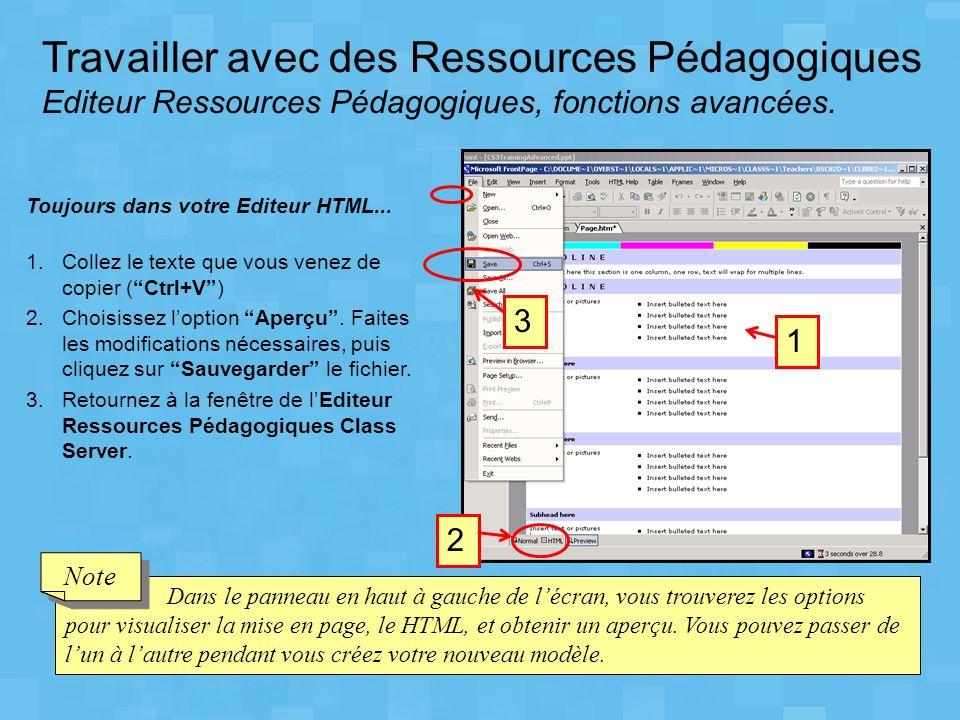 Travailler avec des Ressources Pédagogiques Editeur Ressources Pédagogiques, fonctions avancées. Toujours dans votre Editeur HTML... 1.Collez le texte