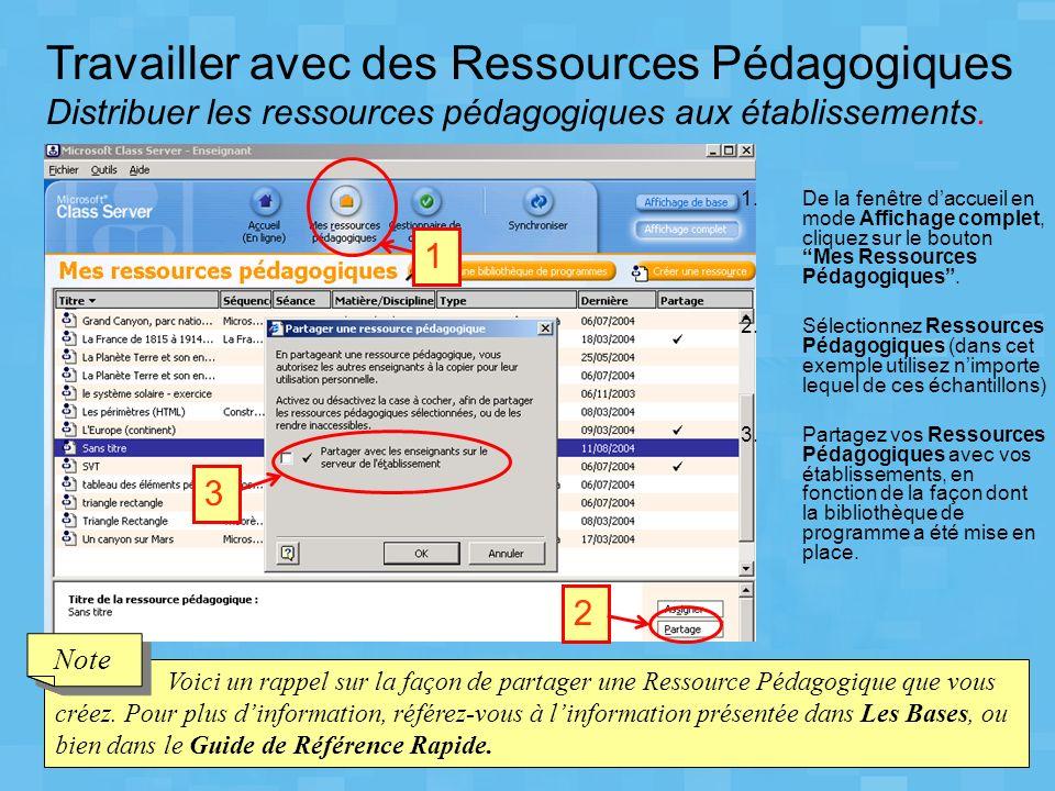 1.De la fenêtre daccueil en mode Affichage complet, cliquez sur le bouton Mes Ressources Pédagogiques. 2.Sélectionnez Ressources Pédagogiques (dans ce