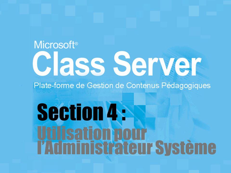Section 4 : Utilisation pour lAdministrateur Système