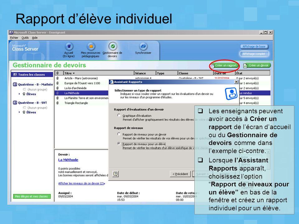 Rapport délève individuel Les enseignants peuvent avoir accès à Créer un rapport de lécran daccueil ou du Gestionnaire de devoirs comme dans lexemple