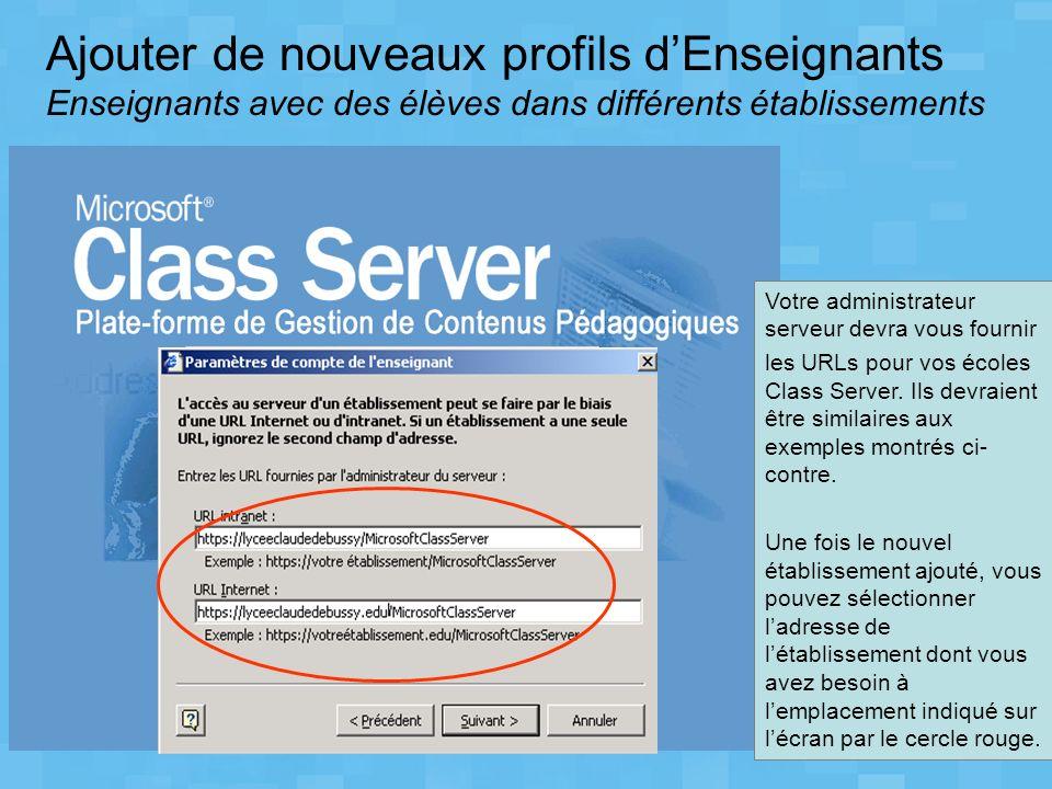 Votre administrateur serveur devra vous fournir les URLs pour vos écoles Class Server. Ils devraient être similaires aux exemples montrés ci- contre.