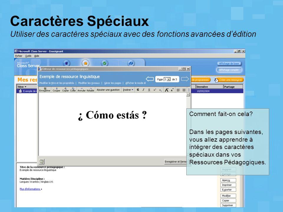 Caractères Spéciaux Utiliser des caractères spéciaux avec des fonctions avancées dédition Comment fait-on cela? Dans les pages suivantes, vous allez a