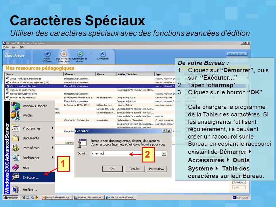 Caractères Spéciaux Utiliser des caractères spéciaux avec des fonctions avancées dédition 2 1 De votre Bureau : 1.Cliquez sur Démarrer, puis sur Exécu