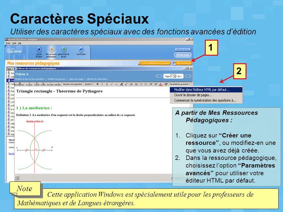 Caractères Spéciaux Utiliser des caractères spéciaux avec des fonctions avancées dédition 1 Cette application Windows est spécialement utile pour les