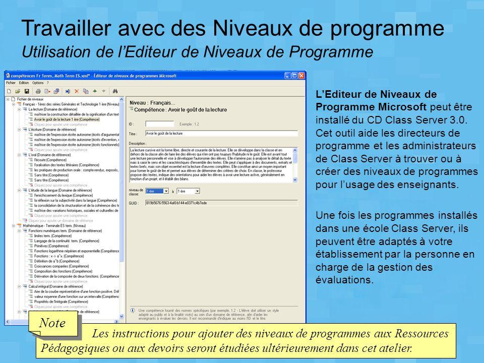 Travailler avec des Niveaux de programme Installer lEditeur de niveaux de programme Class Server Pour linstaller, suivez les étapes suivantes : Insérez le disque Class Server dans le lecteur de CD.