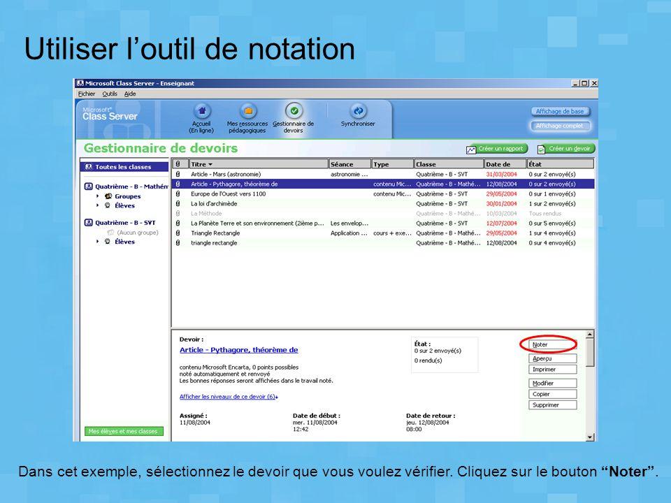 Dans cet exemple, sélectionnez le devoir que vous voulez vérifier. Cliquez sur le bouton Noter. Utiliser loutil de notation