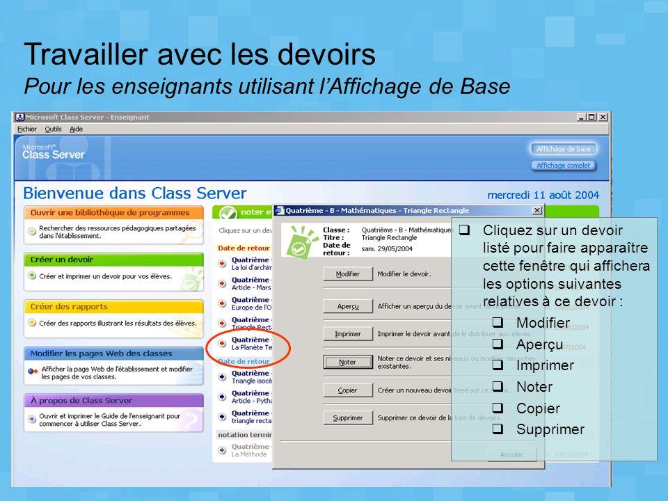 Travailler avec les devoirs Pour les enseignants utilisant lAffichage de Base Cliquez sur un devoir listé pour faire apparaître cette fenêtre qui affi