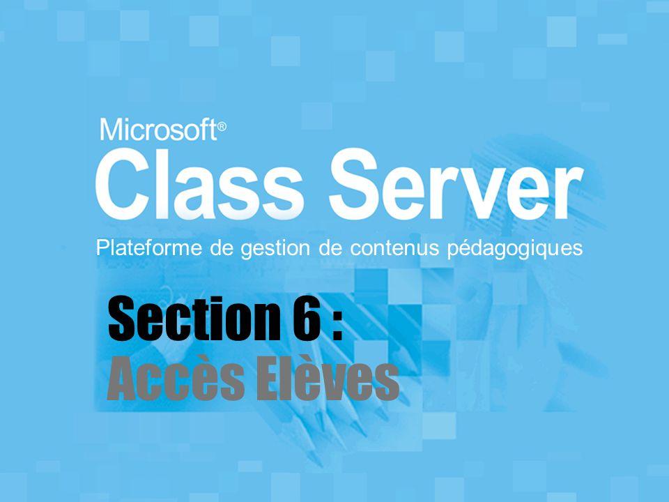 Plateforme de gestion de contenus pédagogiques Section 6 : Accès Elèves
