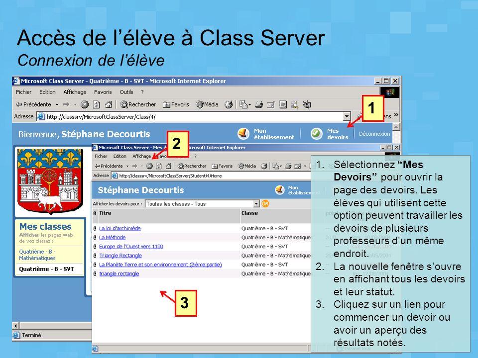 Accès de lélève à Class Server Connexion de lélève 2 13 1.Sélectionnez Mes Devoirs pour ouvrir la page des devoirs. Les élèves qui utilisent cette opt