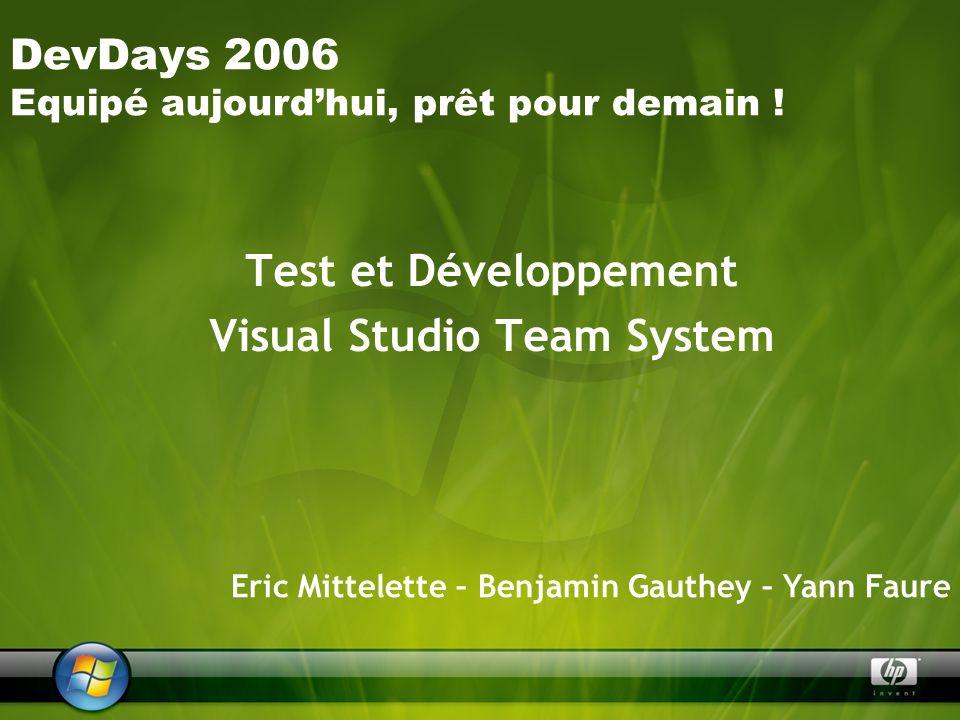 Agenda Visual Studio Team System Infrastructure de développement Test Driven Development Tests comme démarche de développement/qualité Lapproche Team Test Les différents types de tests