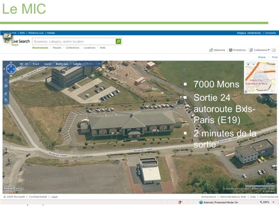 4 Le MIC 7000 Mons Sortie 24 autoroute Bxls- Paris (E19) 2 minutes de la sortie