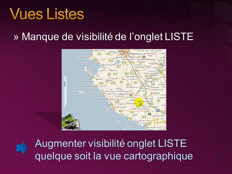 » Manque de visibilité de longlet LISTE Augmenter visibilité onglet LISTE quelque soit la vue cartographique