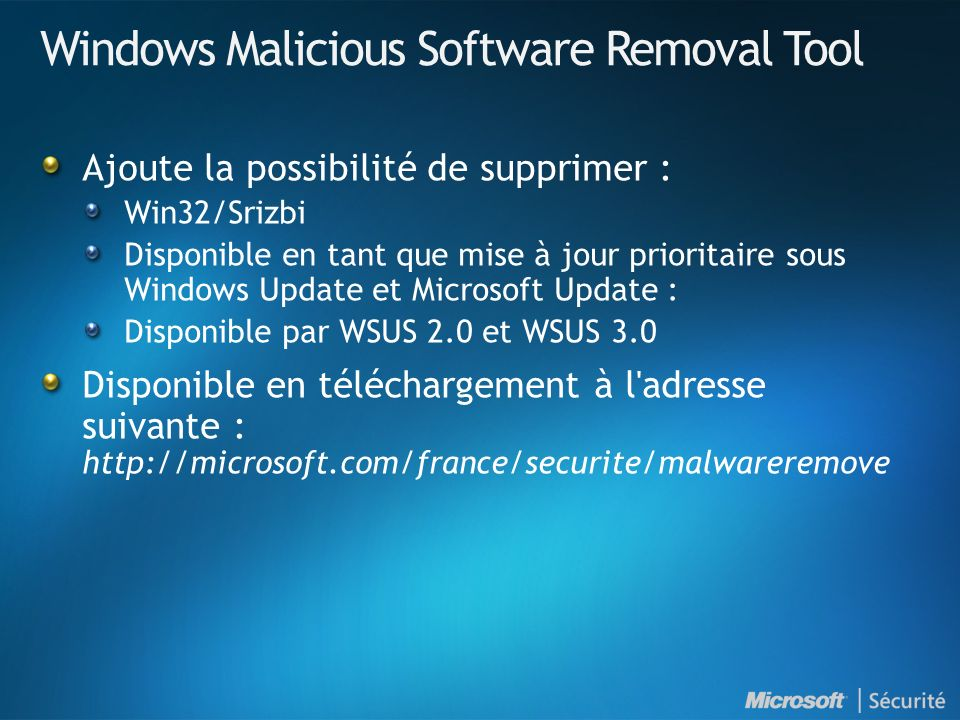 Windows Malicious Software Removal Tool Ajoute la possibilité de supprimer : Win32/Srizbi Disponible en tant que mise à jour prioritaire sous Windows
