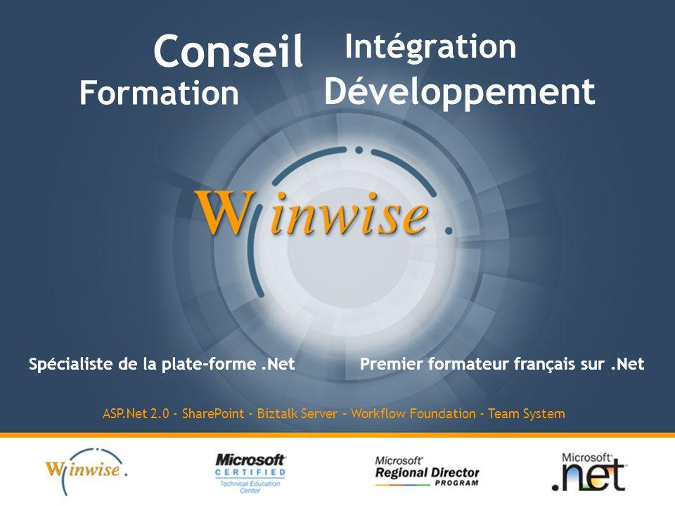 Conseil Formation Intégration Développement Spécialiste de la plate-forme.NetPremier formateur français sur.Net ASP.Net 2.0 - SharePoint - Biztalk Server – Workflow Foundation - Team System