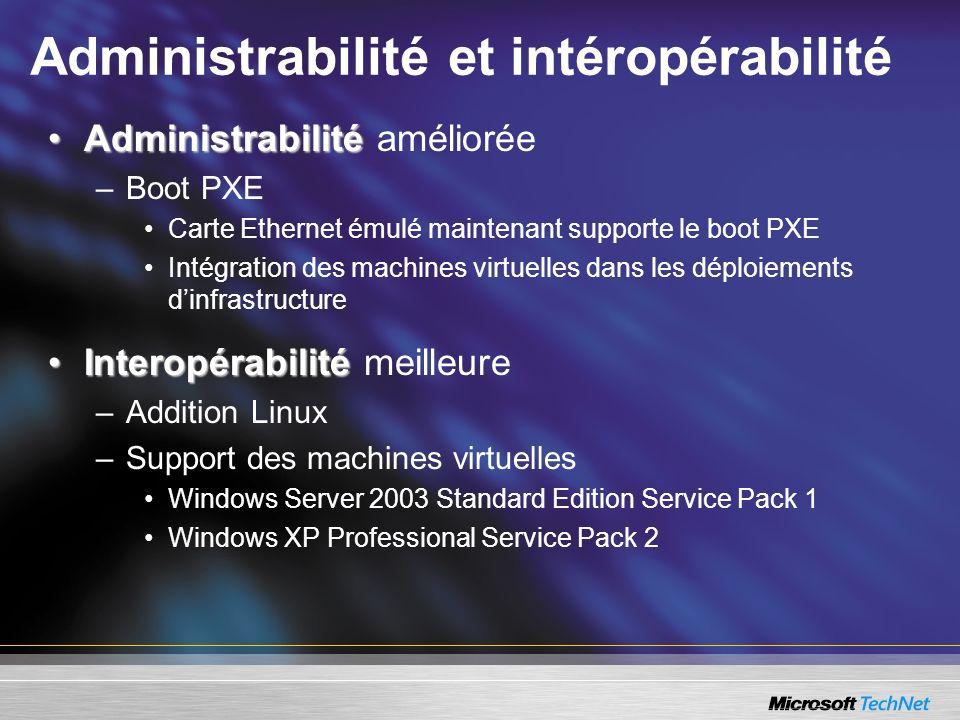 Administrabilité et intéropérabilité AdministrabilitéAdministrabilité améliorée –Boot PXE Carte Ethernet émulé maintenant supporte le boot PXE Intégra