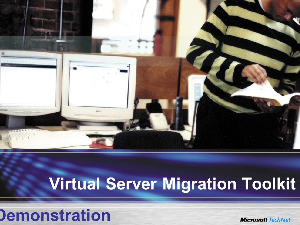 Virtual Server Migration Toolkit Demonstration