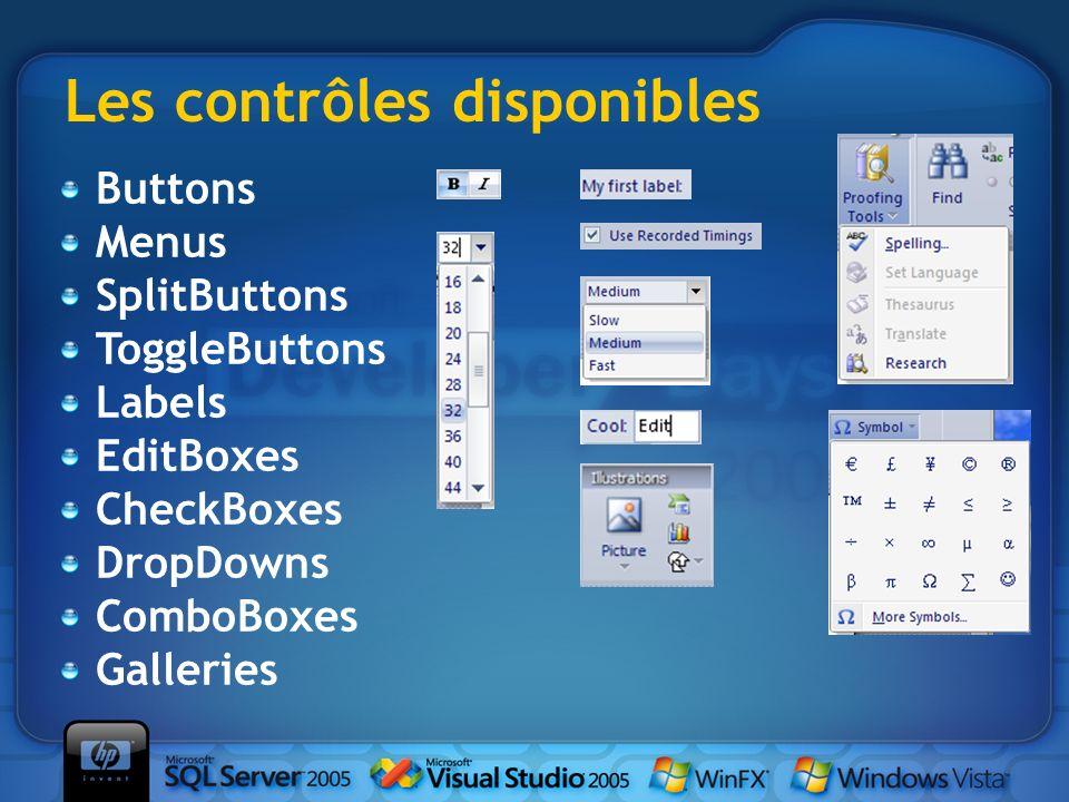 Les contrôles disponibles Buttons Menus SplitButtons ToggleButtons Labels EditBoxes CheckBoxes DropDowns ComboBoxes Galleries
