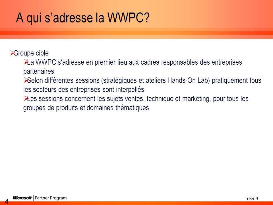 Slide 4 4 A qui sadresse la WWPC.