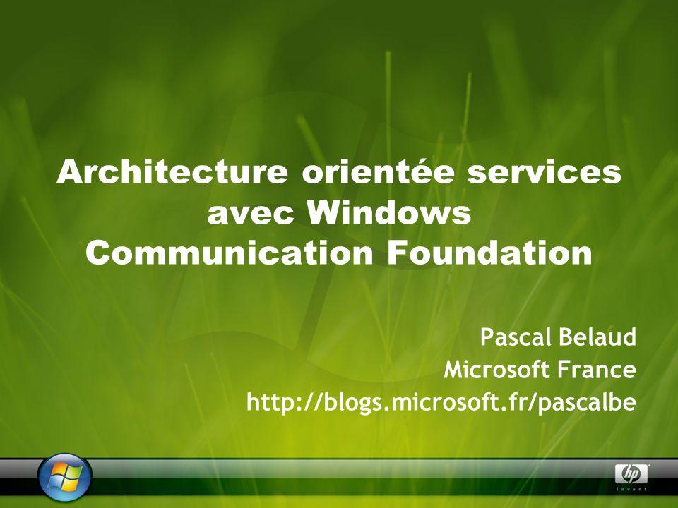 Historique de la communication DCOM COM+ MSMQ Enterprise Services Web Services XML.NET Remoting … A chaque technologie, un modèle de programmation spécifique Le choix du protocole et des types de message échangés se fait au moment du développement et non pas lors du déploiement