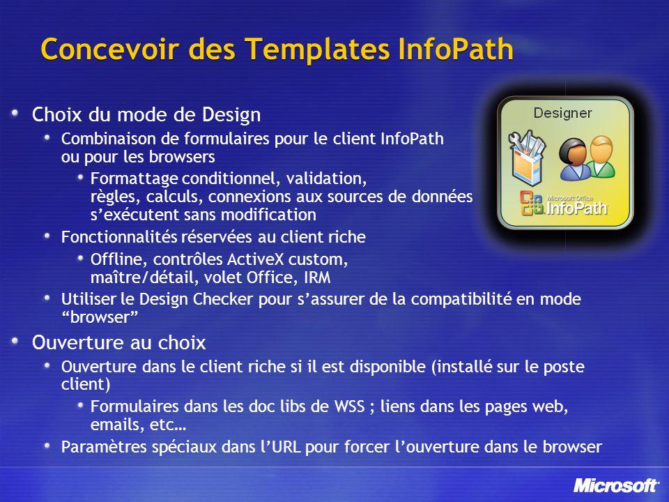Concevoir des Templates InfoPath Choix du mode de Design Combinaison de formulaires pour le client InfoPath ou pour les browsers Formattage conditionn