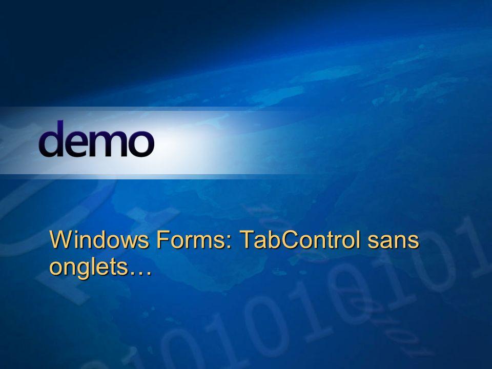 Démo Windows Forms: TabControl sans onglets…