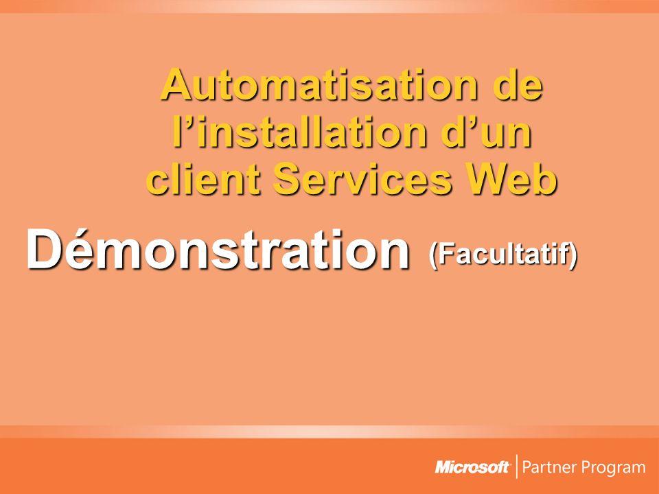 Automatisation de linstallation dun client Services Web (Facultatif) Démonstration