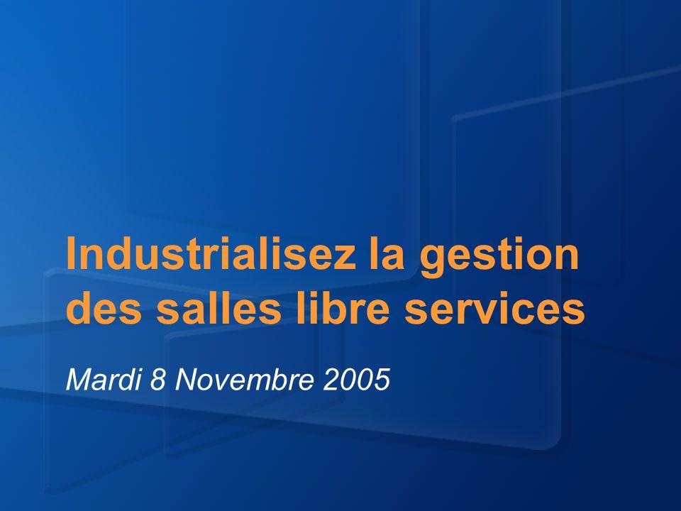 Industrialisez la gestion des salles libre services Mardi 8 Novembre 2005