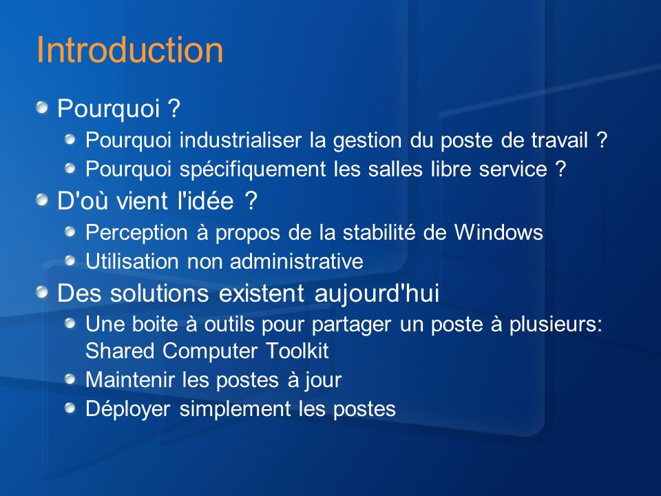 Introduction Pourquoi .Pourquoi industrialiser la gestion du poste de travail .