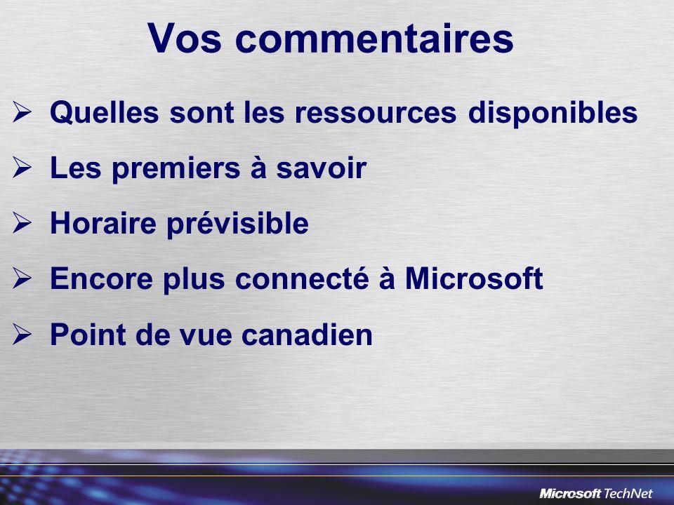 Vos commentaires Quelles sont les ressources disponibles Les premiers à savoir Horaire prévisible Encore plus connecté à Microsoft Point de vue canadien